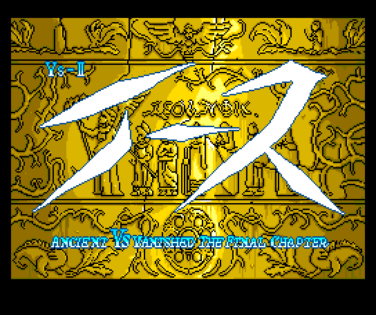 Ys-II: Ancient Ys Vanished - The Final Chapter